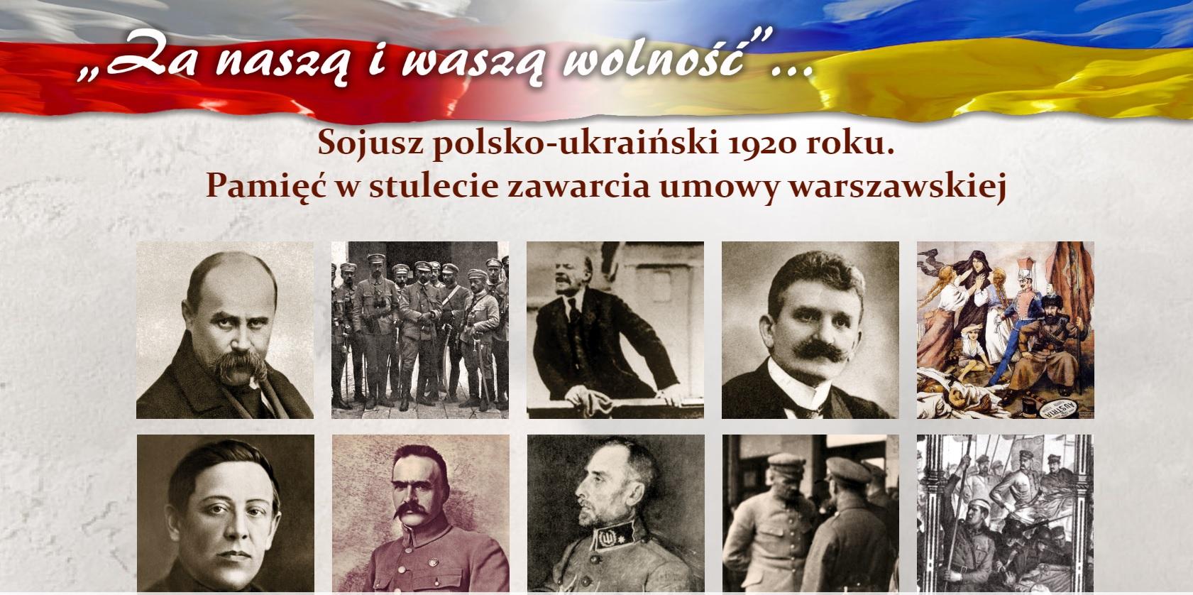 """Wystawa """"Za naszą i waszą wolność … Sojusz polsko-ukraiński 1920 roku. Pamięć w stulecie zawarcia umowy warszawskiej""""."""