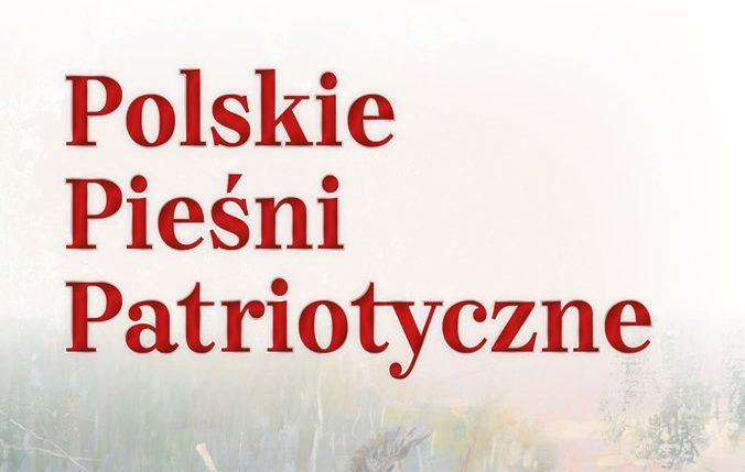 """""""Polskie Pieśni Patriotyczne"""" wydaliśmy drugą edycję śpiewnika"""